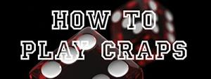 How to Play Craps